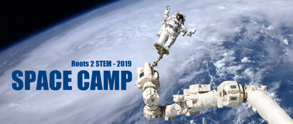 Roots 2 STEM Space Camp 2019