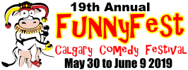 19th Annual FunnyFest Calgary Comedy Festival May 30 - June 9, 2019